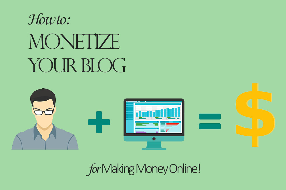 How to Make Money Blogging - Monetizing Your Blog for a Passive Income