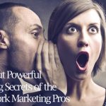 9 Simple But Powerful Marketing Secrets of the Network Marketing Pros
