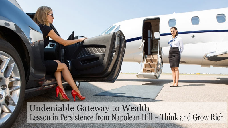 Undeniable Gateway to Wealth - Lesson in Persistence from Napolean Hill - Think and Grow Rich