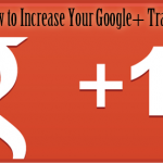 How to Increase Your Google+ Traffic – 9 Key Strategies for the Perfect Post [Infographic]