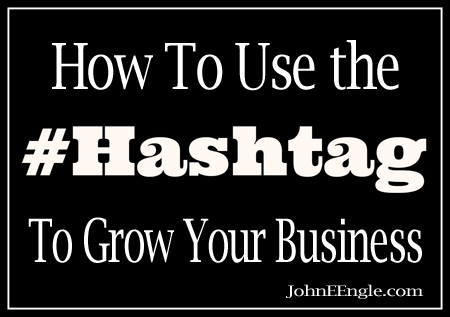 How To Use Hashtags To Grow Your Small Business [Infographic]