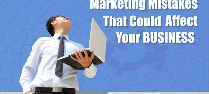Online Marketing Mistakes That Could Affect Your Business… What You Should Already Know!