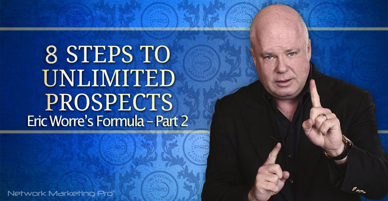 The Authoritative Network Marketing Invitation Script to Skyrocket Results - Eric Worre's Formula - Part 2