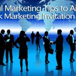 Powerful Marketing Tips to Aid in the Network Marketing Invitation Process