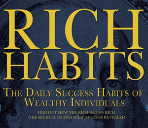 Rich Habits of the Super Wealthy