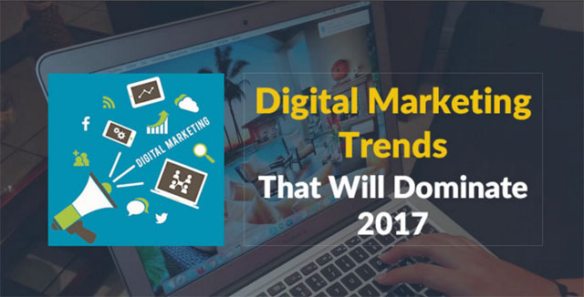 6 Predominant Digital Marketing Trends You Will Witness In 2017!