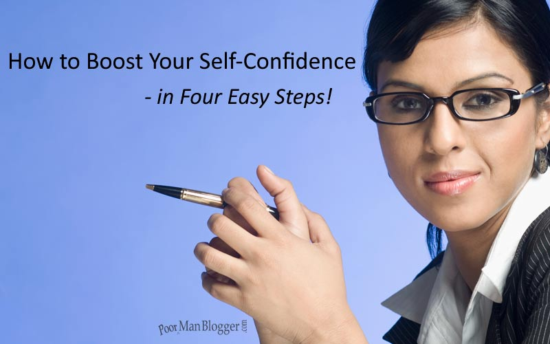 How to Boost Your Self-Confidence in Four Easy Steps